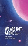 We Are Not Alone - text