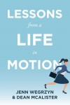 Lessons From A Life In Motion