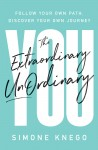 The Extraordinary UnOrdinary You