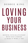 Loving Your Business by Debbie King from  in  category