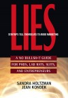 Lies Startups Tell Themselves to Avoid Marketing A No Bullsh*t Guide for Ph.D.s, Lab Rats, Suits and Entrepreneurs by Sandra Holtzman from  in  category