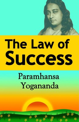 The Law of Success: Using the Power of Spirit to Create Health, Prosperity, and Happiness  by Paramahansa Yogananda from Bookbaby in Lifestyle category