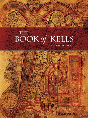 The Book of Kells *BARGAIN FULL EDITION by Charles Gidley from Bookbaby in Religion category