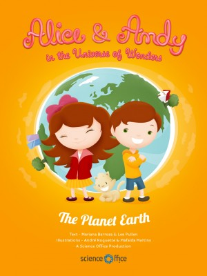 Alice & Andy in the Universe of Wonders The Planet Earth by Barrosa & Pullen from Bookbaby in Teen Novel category