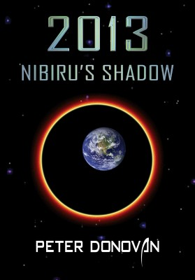 2013 Nibiru's Shadow by Peter Donovan from Bookbaby in General Novel category