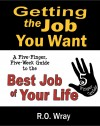 Getting The Job You Want A Five-Finger, Five-Week Guide to the Best Job of Your Life - text