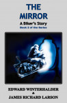 The Mirror: A Biker's Story Book 2 of the Series by Edward Winterhalder & James Richard Larson from  in  category