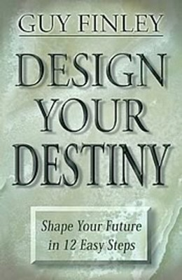 Design Your Destiny Shape your Future in 12 Easy Steps by Guy Finley from Bookbaby in Religion category