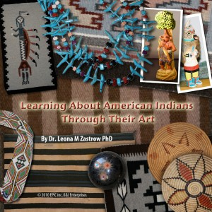 Learning About American Indians Through Their Art  by Dr. Leona Zastrow PhD from Bookbaby in General Novel category