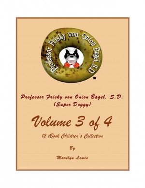 Volume 3 of 4, Professor Frisky von Onion Bagel, S.D. (Super Doggy) of 12 ebook Children's Collection - Professor Frisky Teaches Emotions and Germs, Germs, Germs by Marilyn Lewis from Bookbaby in General Novel category