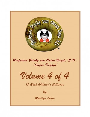 Volume 4 of 4, Professor Frisky von Onion Bagel, S.D. (Super Doggy) of 12 ebook Children's Collection - Feeling Angry; Feeling Happy; Feeling Sad and Feeling Scared by Marilyn Lewis from Bookbaby in General Novel category