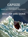 CAPSIZE A SEAGOING NOVEL, BASED ON A TRUE MARINE CATASTROPHE by William Van Dorn from  in  category