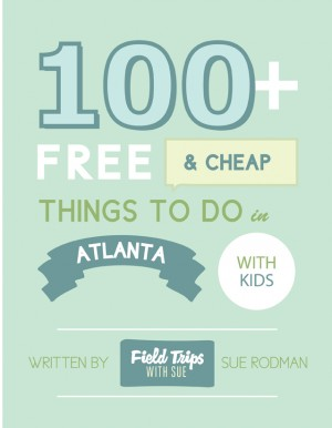 100+ Free and Cheap Things To Do in Atlanta With Kids  by Sue Rodman from Bookbaby in Motivation category