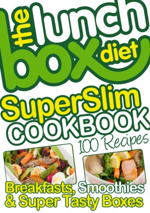 The Lunch Box Diet Superslim Cookbook - 100 Low Fat Recipes For Breakfast, Lunch Boxes & Evening Meals - Healthy Recipes For Weight Loss, Low Fat, Low Gi Diet Foods by Simon Lovell from Bookbaby in Family & Health category