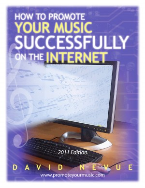 How to Promote Your Music Successfully on the Internet 2011 Edition by David Nevue from Bookbaby in Business & Management category