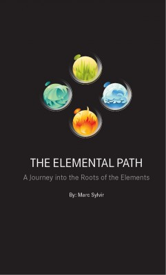 The Elemental Path A Journey into the Roots of the Elements by Marc Sylvir from Bookbaby in Religion category