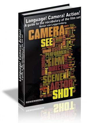 LANGUAGE! CAMERA! ACTION! A Guide To The Vocabulary Of The Film Set by Renier van Loggerenberg from Bookbaby in General Academics category