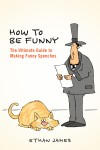 How to Be Funny The Ultimate Guide to Making Funny Speeches - text
