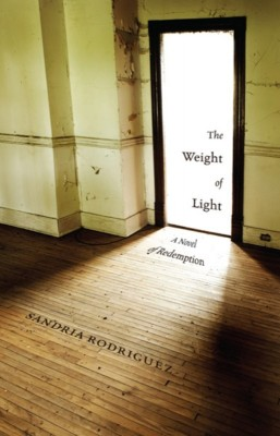 The Weight of Light: A Novel of Redemption  by Sandria Rodriguez from Bookbaby in General Novel category