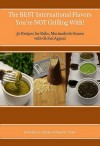 The Best International Flavors You're Not Grilling With! 30 Recipes for Rubs, Marinades & Sauces with Global Appeal by Kathryn Coulibaly & Danielle Turner from  in  category