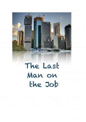 The Last Man on the Job by Chris King from Bookbaby in Business & Management category