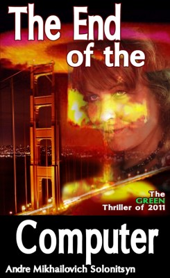 The End of the Computer  by Andre Mikhailovich Solonitsyn from Bookbaby in General Novel category