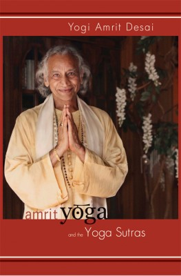 Amrit Yoga and the Yoga Sutras  by Yogi Amrit Desai from Bookbaby in Religion category