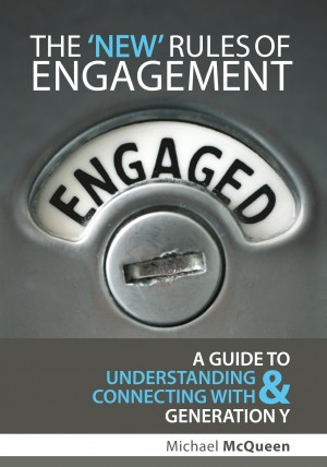 The New Rules of Engagement A guide to understanding and connecting with Generation Y by Michael McQueen from Bookbaby in Business & Management category