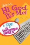 Hi God, It's Me! E-Prayers for Teenage Girls - text
