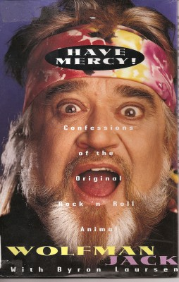Have Mercy! Confessions of the Original Rock 'n' Roll Animal - Wolfman Jack by Wolfman Jack from Bookbaby in Autobiography,Biography & Memoirs category
