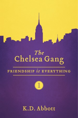 The Chelsea Gang: Friendship is Everything  by K.D. Abbott from Bookbaby in General Novel category