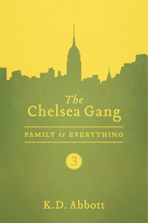 The Chelsea Gang: Family is Everything  by K. D. Abbott from Bookbaby in Romance category