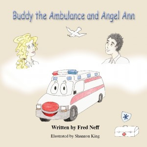 Buddy the Ambulance and Angel Ann  by Fred Neff from Bookbaby in Teen Novel category