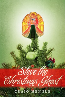 Steve the Christmas Ghost  by Craig Hensle from Bookbaby in General Novel category