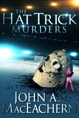 The Hat Trick Murders  by John A. MacEachern from Bookbaby in General Novel category