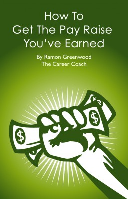 How To Get The Pay Raise You've Earned  by Ramon Greenwood from Bookbaby in Lifestyle category