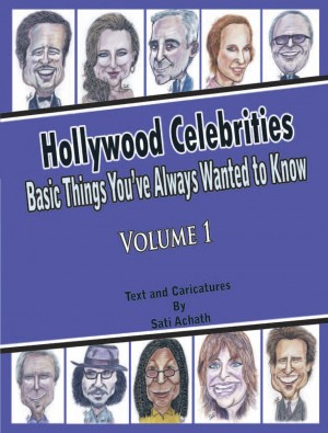 Hollywood Celebrities: Basic Things You've Always Wanted to Know, Volume 1  by Sati Achath from Bookbaby in Autobiography,Biography & Memoirs category