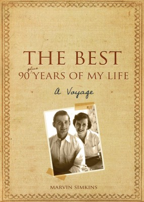 The Best 90 Plus Years of My Life - A Voyage by Marvin Simkins from Bookbaby in Autobiography,Biography & Memoirs category