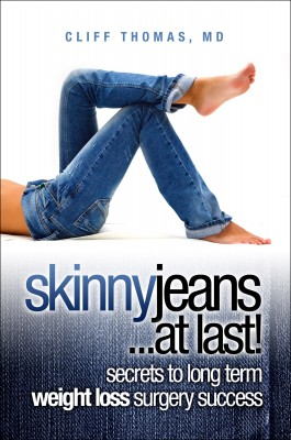 Skinny Jeans At Last! Secrets To Long Term Weight Loss Surgery Success  by Cliff Thomas MD from Bookbaby in Family & Health category