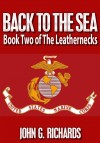 Back To The Sea Book Two of The Leathernecks by John G. Richards from  in  category