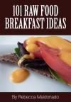 101 Raw Food Breakfast Ideas  - text
