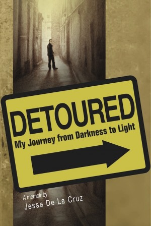Detoured My Journey From Darkness to Light by Jesse De La Cruz from Bookbaby in Autobiography,Biography & Memoirs category