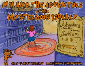 Mia and the Adventure of the Mysterious Library  by Shawn Middleton from Bookbaby in General Novel category
