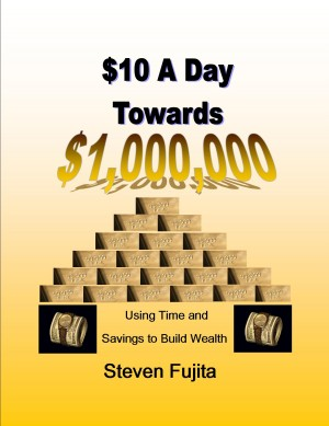 $10 a Day Towards $1,000,000 Using Time and Savings to Build Wealth