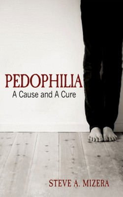 Pedophilia: A Cause and A Cure  by Steve A. Mizera from Bookbaby in Autobiography,Biography & Memoirs category
