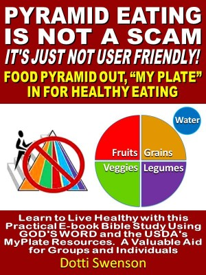 Pyramid Eating Is Not A Scam. It's Just Not User Friendly!  by Dotti Swenson from Bookbaby in Religion category