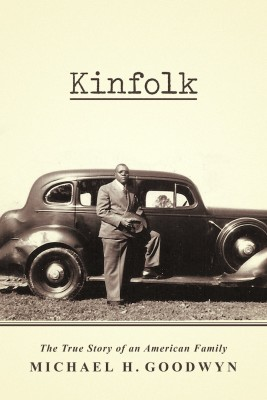 Kinfolk The True Story of an American Family by Michael H. Goodwyn from Bookbaby in Autobiography,Biography & Memoirs category