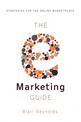 The eMarketing Guide Strategies for the Online Marketplace by Blair Reynolds from Bookbaby in Business & Management category