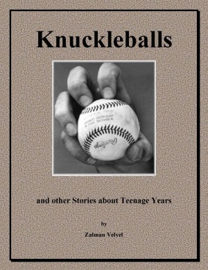 Knuckleballs And Other Stories About Teenage Years by Zalman Velvel from Bookbaby in General Novel category