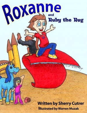 Roxanne and Ruby the Rug  by Sherry Cutrer from Bookbaby in Teen Novel category